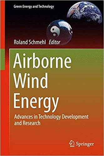 Airborne Wind Energy: Advances in Technology Development and Research