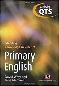 Primary English: Extending Knowledge in Practice (Repost)