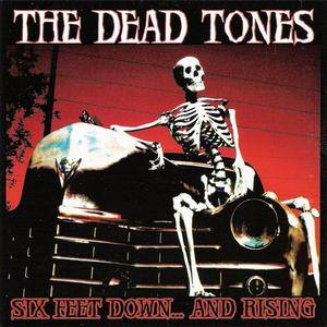 The Dead Tones - Six Feet Down...And Rising (2008)