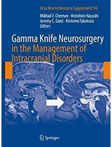 Gamma Knife Neurosurgery in the Management of Intracranial Disorders [Repost]