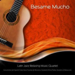 Latin Jazz Relaxing Music Quartet - Besame Mucho (2014)