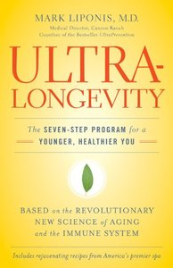 UltraLongevity: The Seven-Step Program for a Younger, Healthier You (repost)