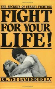 Fight For Your Life! The Secrets of Street Fighting