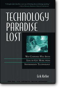 Erik Keller, «Technology Paradise Lost: Why Companies Will Spend Less to Get More from Information Technology»