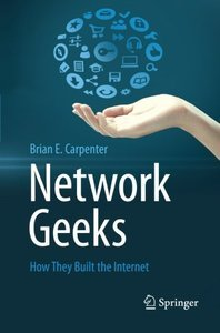 Network Geeks: How They Built the Internet (repost)