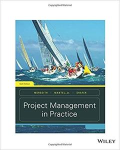 Project Management in Practice, Sixth Edition [Repost]
