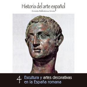 «Escultura y artes decorativas en la España romana» by Ernesto Ballesteros Arranz