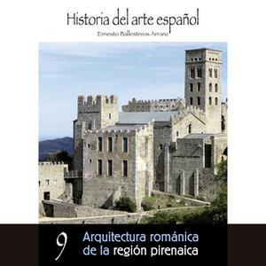 «Arquitectura románica de la región pirenaica» by Ernesto Ballesteros Arranz