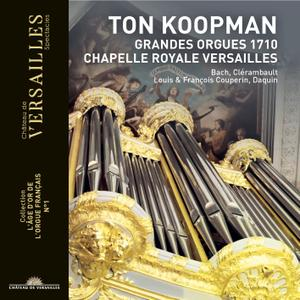 """Ton Koopman - Grandes Orgues 1710 (Collection """"L'âge d'or de l'orgue français"""", No. 1) (2019)"""
