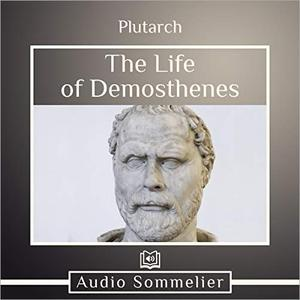 The Life of Demosthenes [Audiobook]