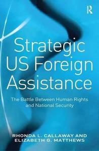Strategic US Foreign Assistance  The Battle Between Human Rights and National Security