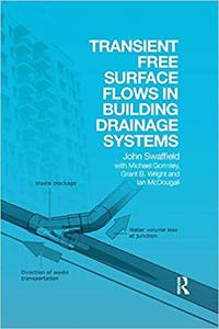 Transient Free Surface Flows in Building Drainage Systems (Repost)