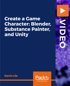 Create a Game Character: Blender, Substance Painter, and Unity
