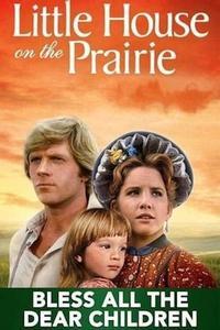 Little House: Bless All the Dear Children (1984)