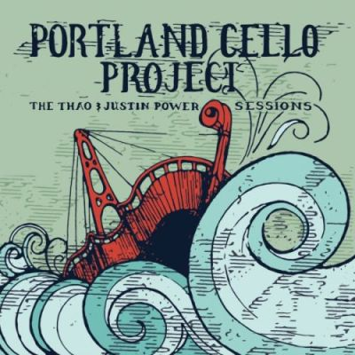 The Portland Cello Project - The Thao & Justin Power Sessions (2009)