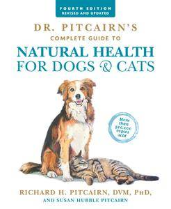 Dr. Pitcairn's Complete Guide to Natural Health for Dogs & Cats, 4th Edition