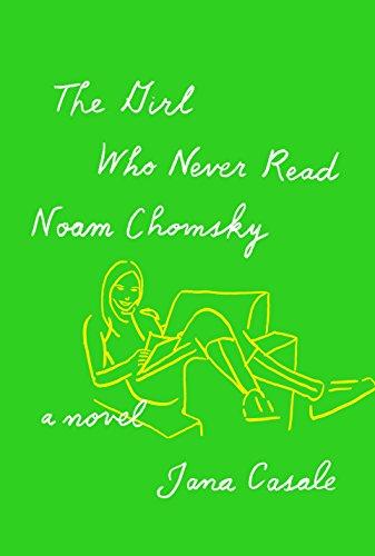 The Girl Who Never Read Noam Chomsky: A Novel