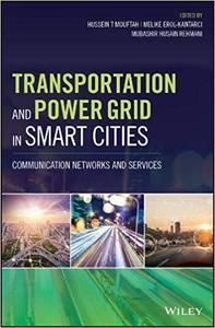 Transportation and Power Grid in Smart Cities: Communication Networks and Services