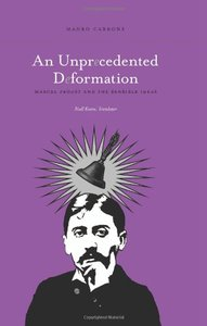 An Unprecedented Deformation: Marcel Proust and the Sensible Ideas (repost)