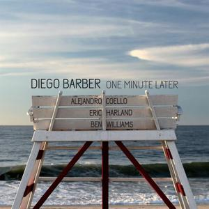 Diego Barber - One Minute Later (2017) [Official Digital Download 24/96]