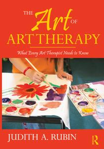 The Art of Art Therapy: What Every Art Therapist Needs to Know, 2nd Edition