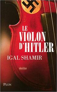 Le violon d'Hitler - Igal SHAMIR