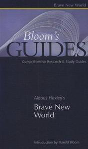 Aldous Huxley's Brave New World (Bloom's Guides)