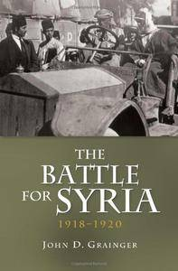 The Battle for Syria, 1918–1920