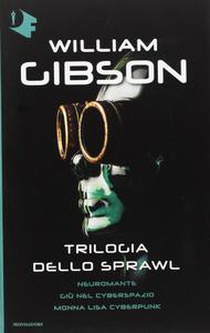 William Gibson - Trilogia dello Sprawl
