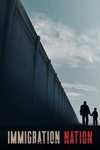 Immigration Nation S01E03