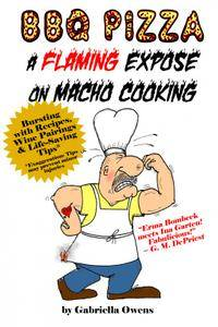 BBQ Pizza: A Flaming Expose on Macho Cooking