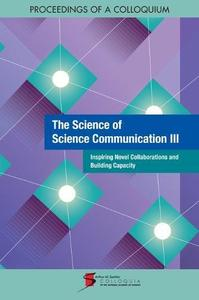 The Science of Science Communication III: Inspiring Novel Collaborations and Building Capacity