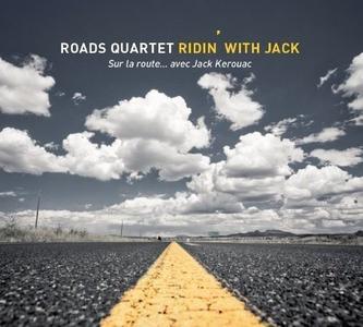Roads Quartet - Ridin' with Jack (Sur la route... avec Jack Kerouac) (2013)