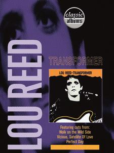 Classic Albums Lou Reed Transformer (2001)