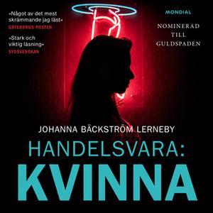 «Handelsvara: Kvinna» by Johanna Bäckström Lerneby