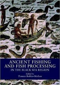 Ancient Fishing and Fish Processing in the Black Sea Region