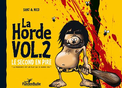 La Horde - Tome 2 - Le Second En Pire