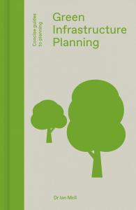 Green Infrastructure Planning: Reintegrating Landscape in Urban Planning (Concise Guides to Planning)