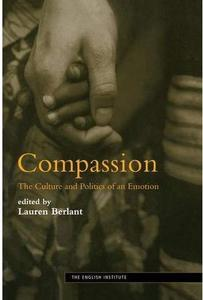 Compassion The Culture and Politics of an Emotion