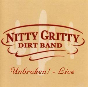 Nitty Gritty Dirt Band - Unbroken! Live (2003)