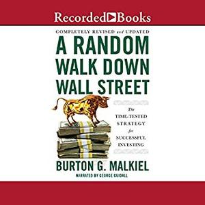 A Random Walk Down Wall Street, 12th Edition: The Time Tested Strategy for Successful Investing [Audiobook]