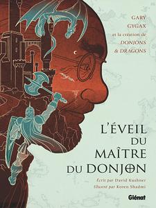 L'Éveil du Maître du Donjon - Gary Gygax et la création de Donjons & Dragons