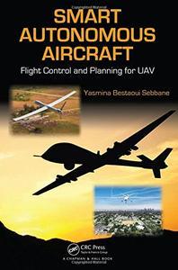 Smart Autonomous Aircraft: Flight Control and Planning for UAV