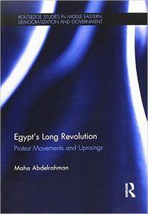 Egypt's Long Revolution: Protest Movements and Uprisings