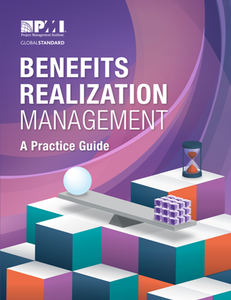 Benefits Realization Management : A Practice Guide
