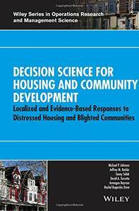 Decision Science for Housing and Community Development: Localized and Evidence-Based Responses to Distressed Housing