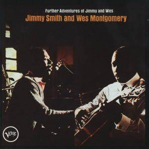 Jimmy Smith and Wes Montgomery - Further Adventures of Jimmy and Wes (1968) [Reissue 1993] (Repost)