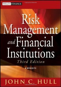 Risk Management and Financial Institutions, 3rd edition (repost)