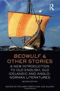 Beowulf and Other Stories: A New Introduction to Old English, Old Icelandic and Anglo-Norman Literatures (Repost)