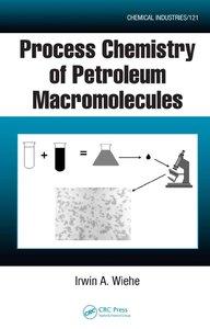 Process Chemistry of Petroleum Macromolecules [Repost]